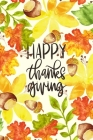 Happy Thanksgiving: Autumn Notebook: 100 Days Daily Writing Today I am grateful for... (Practice Gratitude) Cover Image