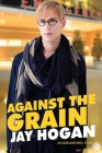 Against The Grain: An Auckland Med. Story Cover Image