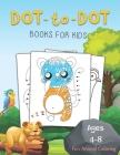 Dot to Dot Books for Kids Ages 4-8 Fun Animal Coloring: The Bear Dot to Dot Books for Kids Ages 4-8 Fun Animal Coloring: Connect The Dots Books for Ki Cover Image