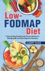 Low-FODMAP Diet: A Step by Step Scientifically Proven Solution for Managing IBS and Other Digestive Disorders Cover Image