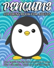Penguins Coloring Book For Adults: Cute Penguin Coloring Book containing 20 pages filled with paisley, henna and Mandala designs Cover Image