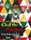 Chill the Fuck Downw Cuss Coloring Book Cover Image
