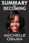 Summary of Becoming by Michelle Obama Cover Image