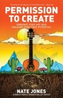 Permission to Create: Embrace Your Art and Unleash Your True Potential! Cover Image