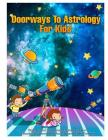 Doorways To Astrology For Kids Cover Image