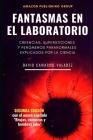 Fantasmas en el laboratorio: Creencias, supersticiones y fenómenos paranormales explicados por la ciencia Cover Image
