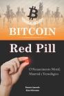 Bitcoin Red Pill: O Renascimento Moral, Material e Tecnológico Cover Image