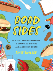 Road Sides: An Illustrated Companion to Dining and Driving in the American South Cover Image
