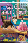 Cat Got Your Crown (A Kitty Couture Mystery #4) Cover Image