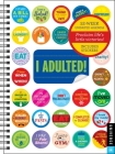 I Adulted! Agenda Undated Calendar: Stickers for Grown-Ups Cover Image