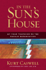 In the Sun's House: My Year Teaching on the Navajo Reservation Cover Image