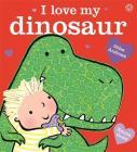 I Love My Dinosaur Cover Image