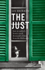 The Just: How Six Unlikely Heroes Saved Thousands of Jews from the Holocaust Cover Image