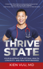 Thrive State: Your Blueprint for Optimal Health, Longevity, and Peak Performance Cover Image