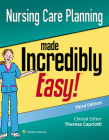 Nursing Care Planning Made Incredibly Easy (Incredibly Easy! Series®) Cover Image