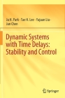 Dynamic Systems with Time Delays: Stability and Control Cover Image