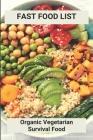 Fast Food List: Organic Vegetarian Survival Food: Vegetarian Food For Hair Growth Cover Image
