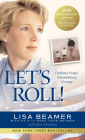 Let's Roll!: Ordinary People, Extraordinary Courage Cover Image