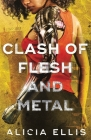 Clash of Flesh and Metal Cover Image