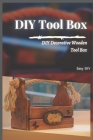 DIY Tool Box: DIY Decorative Wooden Tool Box Cover Image