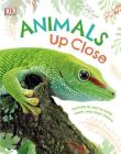 Animals Up Close: Animals as you've Never Seen them Before Cover Image