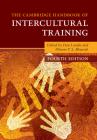 The Cambridge Handbook of Intercultural Training (Cambridge Handbooks in Psychology) Cover Image