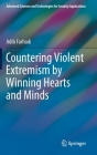 Countering Violent Extremism by Winning Hearts and Minds (Advanced Sciences and Technologies for Security Applications) Cover Image