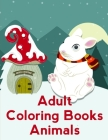 Adult Coloring Books Animals: The Coloring Pages, design for kids, Children, Boys, Girls and Adults Cover Image
