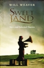 Sweet Land: New and Selected Stories Cover Image