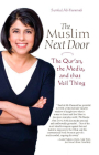 The Muslim Next Door: The Qur'an, the Media, and That Veil Thing Cover Image