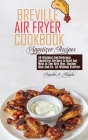 Breville Air Fryer Cookbook: Appetizer: 50 Original And Delicious Appetizers Recipes to Start Any Meal in The Best Way, Staying Slim And Fit. All W Cover Image