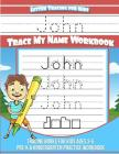 John Letter Tracing for Kids Trace my Name Workbook: Tracing Books for Kids ages 3 - 5 Pre-K & Kindergarten Practice Workbook Cover Image