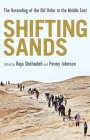 Shifting Sands: The Unraveling of the Old Order in the Middle East Cover Image