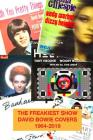 The Freakiest Show: David Bowie Cover Versions 1964-2019 Cover Image