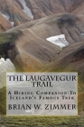 The Laugavegur Trail: A Hiking Companion to Iceland's Famous Trek Cover Image