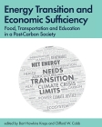 Energy Transition and Economic Sufficiency: Food, Transportation and Education in a Post-Carbon Society Cover Image