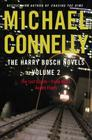 The Harry Bosch Novels, Volume 2: The Last Coyote/Trunk Music/Angels Flight Cover Image