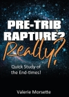 Pre-Trib Rapture? Really?: Quick Study of the End-times! Cover Image