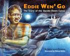 Eddie Wen' Go: The Story of the Upside-Down Canoe Cover Image