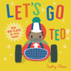 Let's Go, Ted! (Big Flaps for Little Hands) Cover Image
