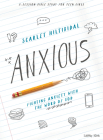 Anxious - Teen Girls' Bible Study Book: Fighting Anxiety with the Word of God Cover Image