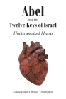 Abel and the Twelve Keys of Israel: Uncircumcised Hearts Cover Image