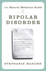 The Natural Medicine Guide to Bipolar Disorder: New Revised Edition Cover Image