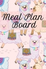 Meal Plan Board: Lose Weight With Diet Recipes Food Journal Sheets To Write In Breakfast, Snacks, Lunch & Dinner Plans - Monthly Planne Cover Image