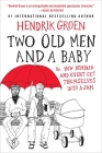 Two Old Men and a Baby: Or, How Hendrik and Evert Get Themselves into a Jam (Hendrik Groen #3) Cover Image