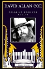 David Allan Coe Coloring Book for Adults: Motivational Anti-Stress Relief Illustrations Cover Image