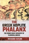 The Greek Hoplite Phalanx: The Iconic Heavy Infantry of the Classical Greek World Cover Image