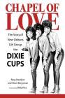 Chapel of Love: The Story of New Orleans Girl Group the Dixie Cups (American Made Music) Cover Image