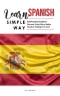 Learn Spanish Simple Way: Best Practical Guide for Become Fluent Like a Native Speaker Starting from Zero! Cover Image