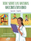Vaccines Explained (Spanish-English): Todo Sobre Las Vacunas Cover Image